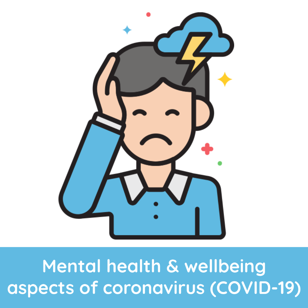 Gov guidance mental health and wellbeing aspects of coronavirus (COVID-19)
